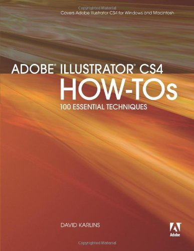 Adobe Illustrator CS4 How-Tos: 100 Essential Techniques By David Karlins