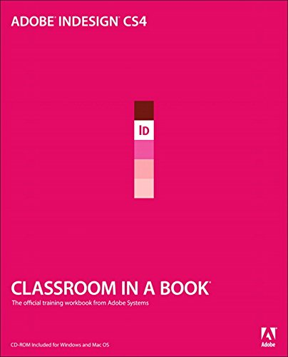 Adobe InDesign CS4 Classroom in a Book: Classroom in a Book by Adobe Creative Team