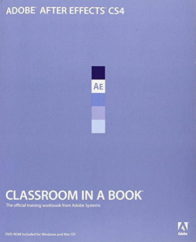 Adobe After Effects CS4 Classroom in a Book By . Adobe Creative Team