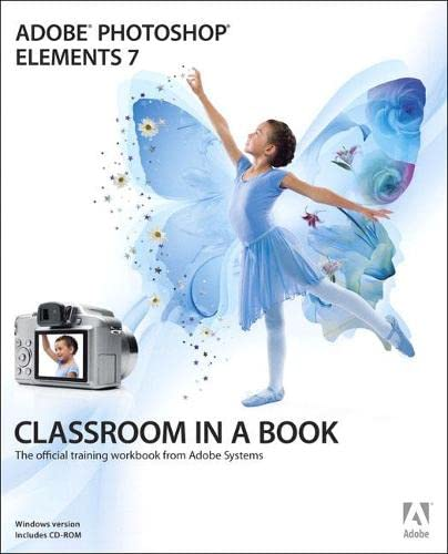 Adobe Photoshop Elements 7 Classroom in a Book (Classroom in a Book (Adobe)) By Adobe Creative Team