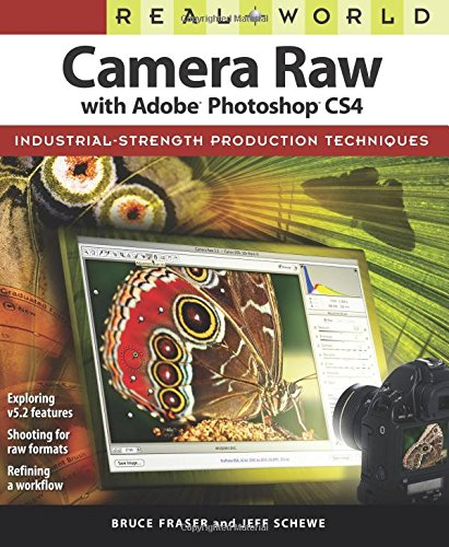 Real World Camera Raw with Adobe Photoshop CS4 By Bruce Fraser