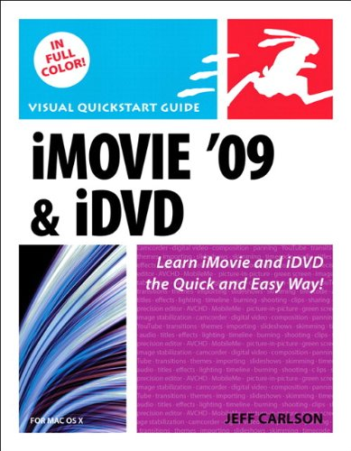 iMovie 09 and iDVD for Mac OS X By Jeff Carlson