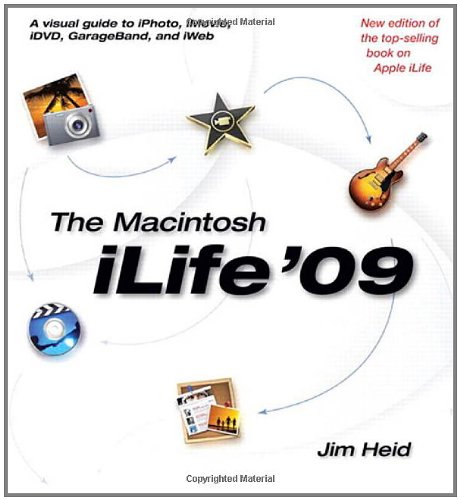 The Macintosh iLife 09 By Jim Heid