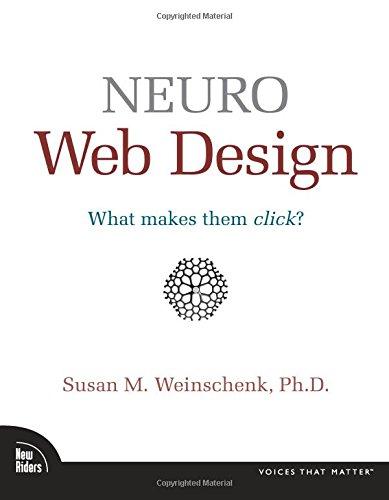 Neuro Web Design: What Makes Them Click? by Susan Weinschenk