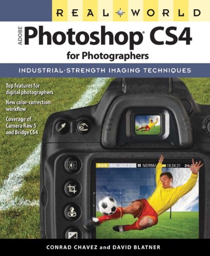 Real World Adobe Photoshop CS4 for Photographers By Conrad Chavez