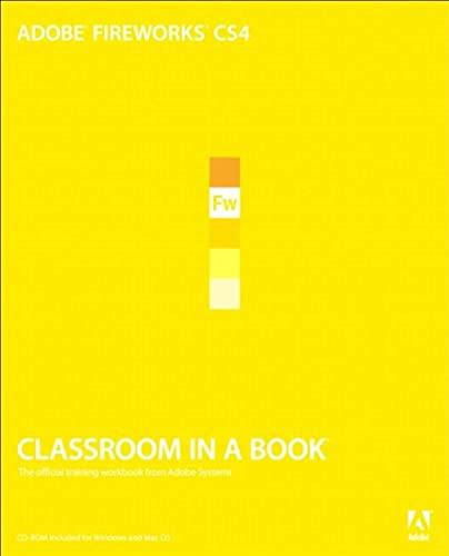 Adobe Fireworks CS4 Classroom in a Book By Adobe Creative Team