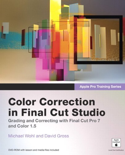 Apple Pro Training Series: Color Correction in Final Cut Studio By Michael Wohl