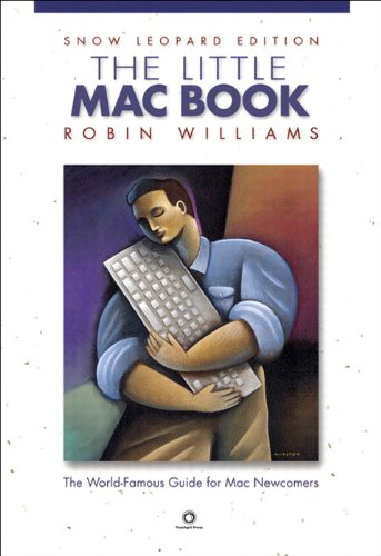 The Little Mac Book, Snow Leopard Edition (Little Book) By Robin Williams