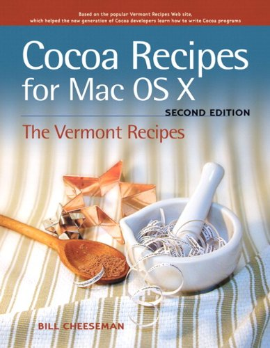 Cocoa Recipes for Mac OS X By Bill Cheeseman