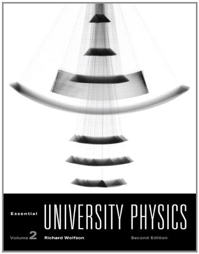 Essential University Physics By Richard Wolfson