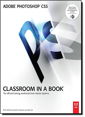 Adobe Photoshop CS5 Classroom in a Book (Classroom in a Book (Adobe)) By Adobe Creative Team