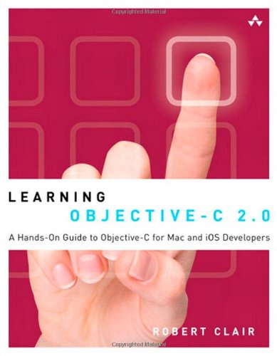 Learning Objective-C 2.0 By Robert Clair