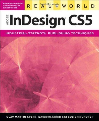 Real World Adobe InDesign CS5 By Olav Martin Kvern