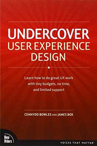 Undercover User Experience Design (Voices That Matter) By Cennydd Bowles
