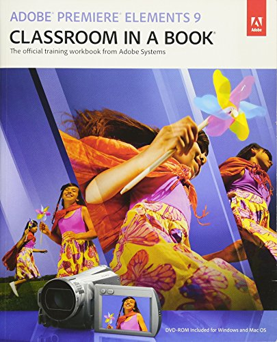 Adobe Premiere Elements 9 Classroom in a Book By Adobe Creative Team