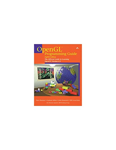 OpenGL Programming Guide: The Official Guide to Learning OpenGL, Version 4.3 By The Khronos OpenGL ARB Working Group
