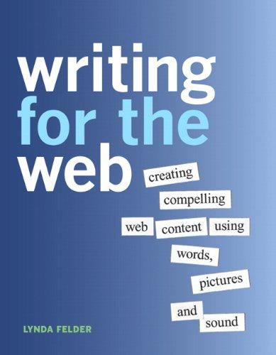 Writing for the Web By Lynda Felder
