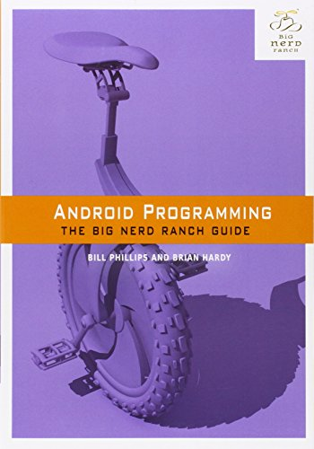 Android Programming: The Big Nerd Ranch Guide By Brian Hardy