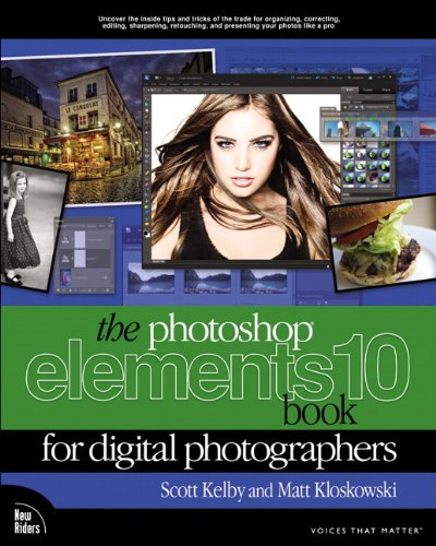The Photoshop Elements 10 Book for Digital Photographers By Matt Kloskowski