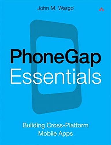 PhoneGap Essentials By John M. Wargo