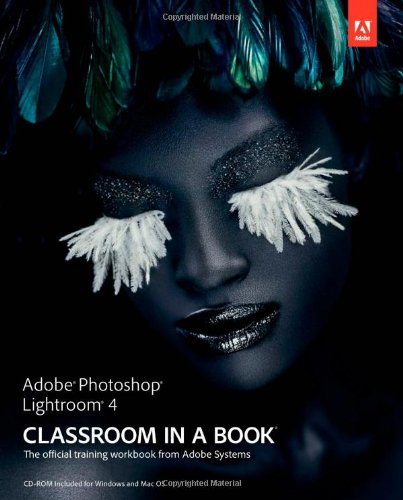 Adobe Photoshop Lightroom 4 Classroom in a Book By Adobe Creative Team