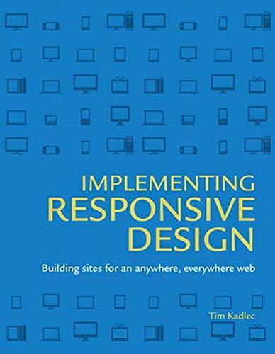 Implementing Responsive Design By Tim Kadlec