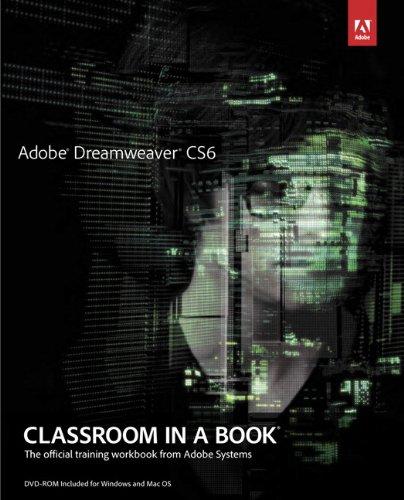 Adobe Dreamweaver CS6 Classroom in a Book (Classroom in a Book (Adobe)) By Adobe Creative Team