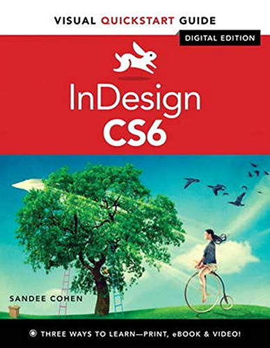 InDesign CS6: Visual QuickStart Guide by Sandee Cohen