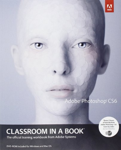 Adobe Photoshop CS6 Classroom in a Book by Adobe Creative Team