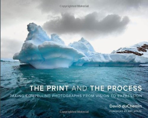 The Print and the Process By David DuChemin