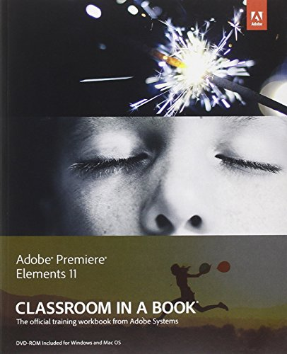 Adobe Premiere Elements 11 Classroom in a Book By Adobe Creative Team