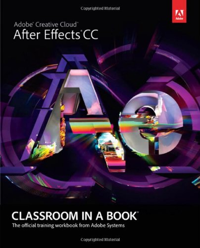Adobe After Effects CC Classroom in a Book By Adobe Creative Team
