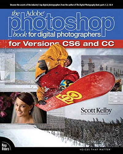 The Adobe Photoshop Book for Digital Photographers (Covers Photoshop CS6 and Photoshop CC) By Scott Kelby