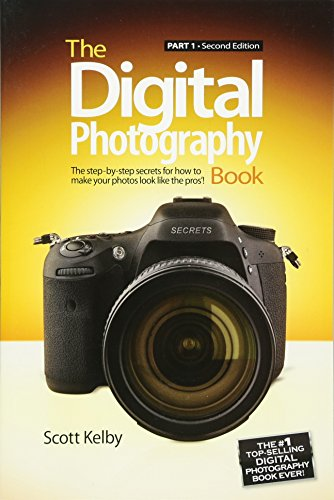The Digital Photography Book: Part 1 By Scott Kelby