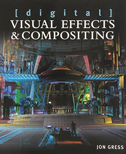 [digital] Visual Effects and Compositing By Jon Gress