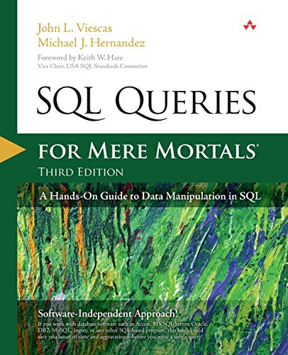 SQL Queries for Mere Mortals: A Hands-On Guide to Data Manipulation in SQL by John L. Viescas