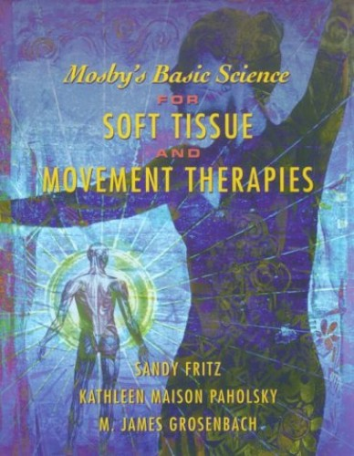 Mosby's Basic Science for Soft Tissue and Movement Therapies By Sandy Fritz