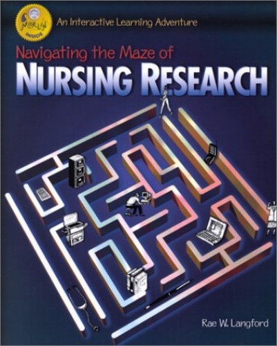 Navigating the Maze of Nursing Research By Rae W. Langford