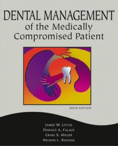 Dental Management of the Medically Compromised Patient By James W. Little