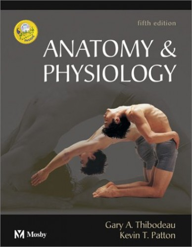 Anatomy & Physiology By Gary A. Thibodeau