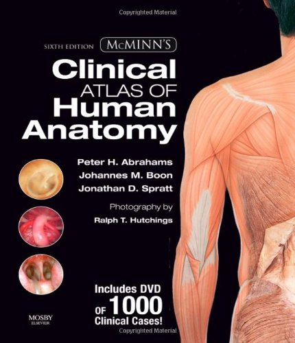McMinn's Clinical Atlas of Human Anatomy with DVD, 6e (McMinn's Clinical Atls of Human Anatomy) By Johannes Boon