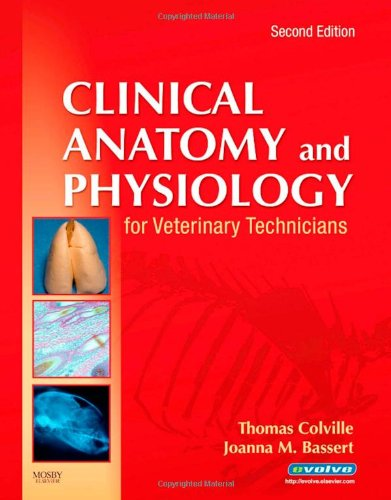 Clinical Anatomy and Physiology for Veterinary Technicians By Thomas P. Colville