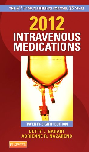 Intravenous Medications: 2012 by Betty L. Gahart