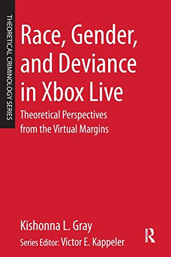 Race, Gender, and Deviance in Xbox Live By Kishonna L. Gray