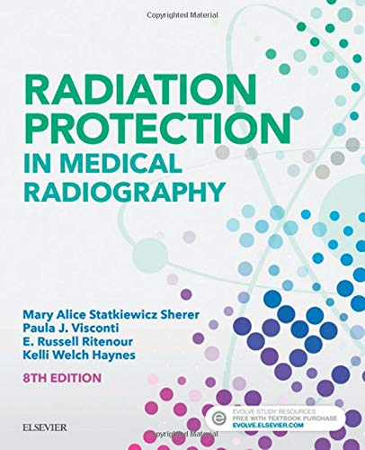 Radiation Protection in Medical Radiography By Mary Alice Statkiewicz-Sherer
