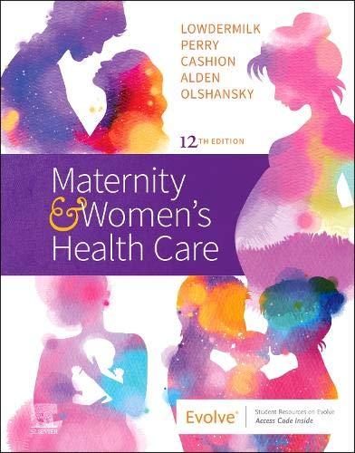 Maternity and Women's Health Care By Deitra Leonard Lowdermilk (Clinical Professor Emerita, School of Nursing, University of North Carolina at Chapel Hill, Chapel Hill, NC)