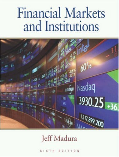Financial Markets and Institutions By MADURA