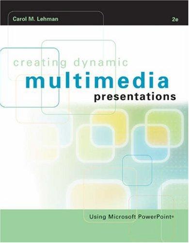Creating Dynamic Multimedia Presentations By Carol M. Lehman