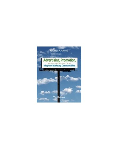 Integrated Marketing Communications in Advertising and Promotion By Terence A. Shimp