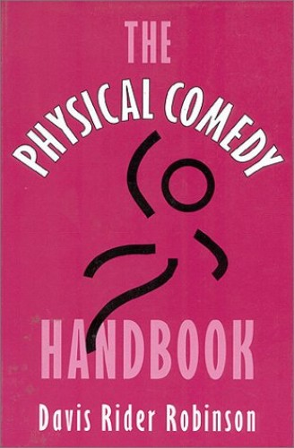 The Physical Comedy Handbook By Davis Robinson